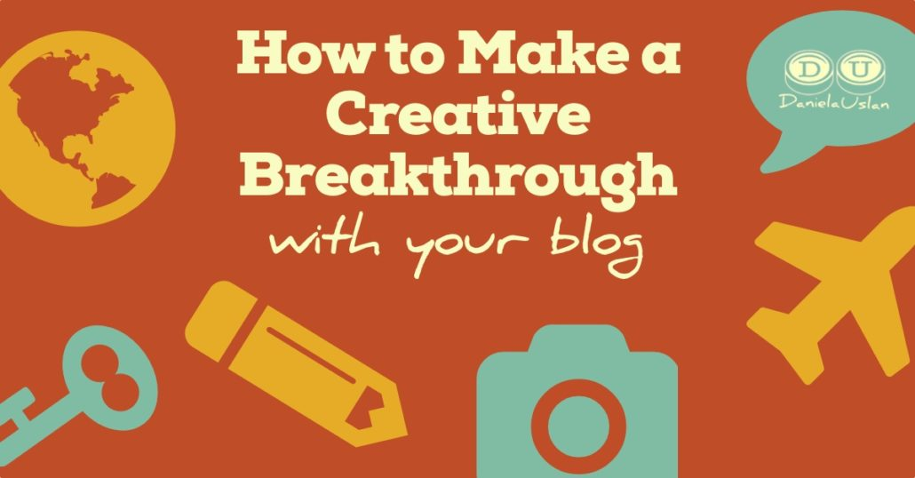 how-to-make-a-creative-breakthrough-with-your-blog